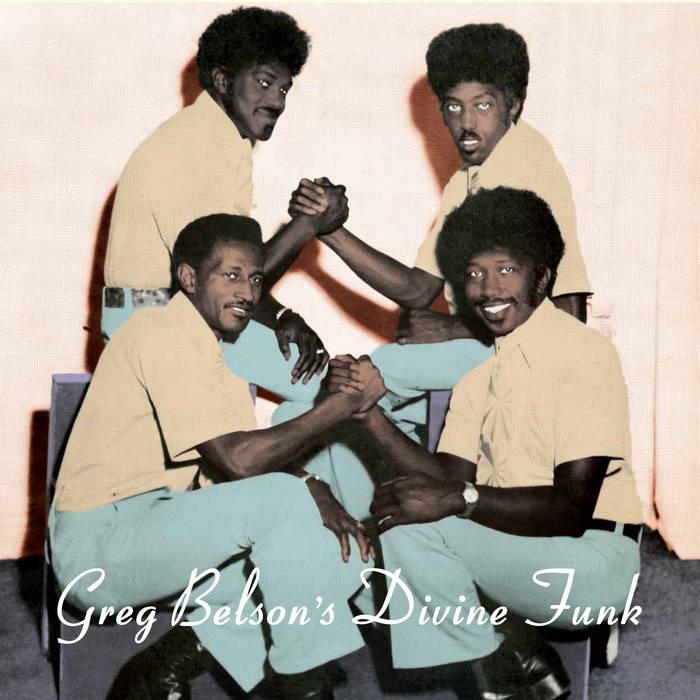 Greg Belson's Divine Funk - Rare American Gospel Soul and Funk