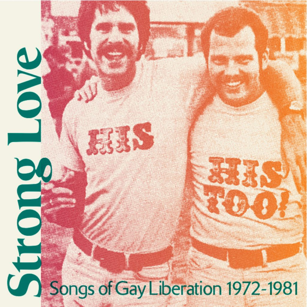 Strong Love: Songs Of Gay Liberation 1972-81 LP Pre-Order