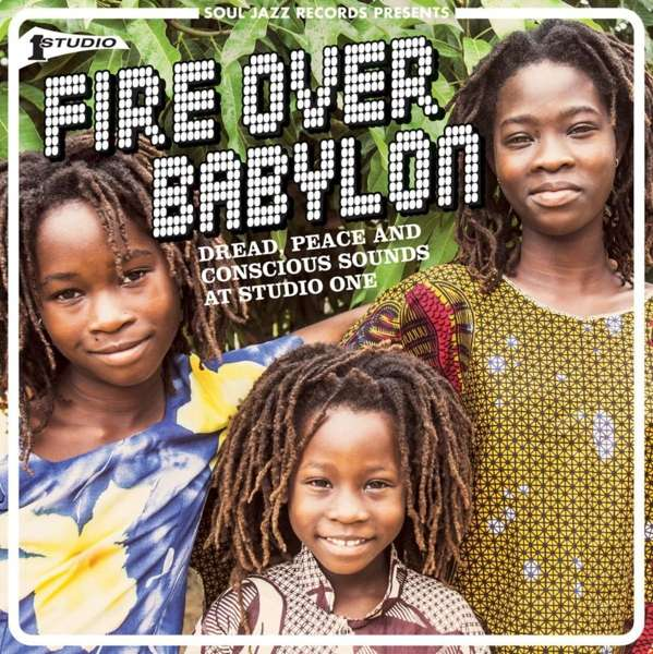 Soul Jazz Records Presents – Fire Over Babylon: Dread, Peace and Conscious Sounds at Studio One 2 X LP Pre- Order